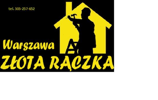 ZŁOTA RĄCZKA -Warszawa tel.505257652