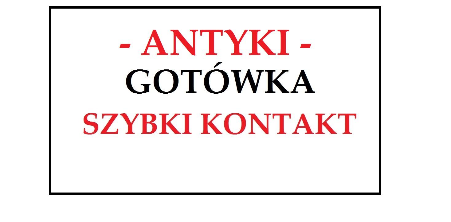 KUPIĘ ANTYKI / STAROCIE / DZIEŁA SZTUKI - PRZED i POWOJENNE - ANTYKI -