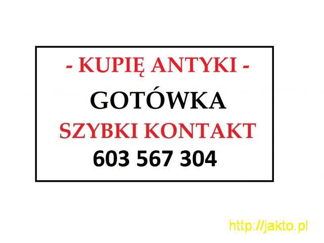 KUPIĘ ANTYKI - za gotówkę - express kontakt - KUPUJĘ różności z ANTYKÓW ! - 1/1