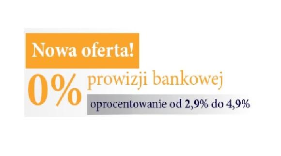 Nowa Oferta 0% prowizji bankowej!