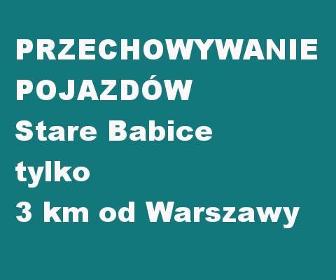 Przechowanie pojazdów Stare Babice tylko 3 km od Warszawy